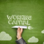 9 Ways to Better Manage Your Company's Working Capital and Cash Flow