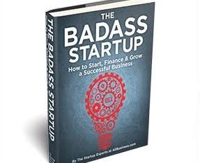New Book Available Now - The Badass Startup: How to Start, Finance & Grow a Successful Business